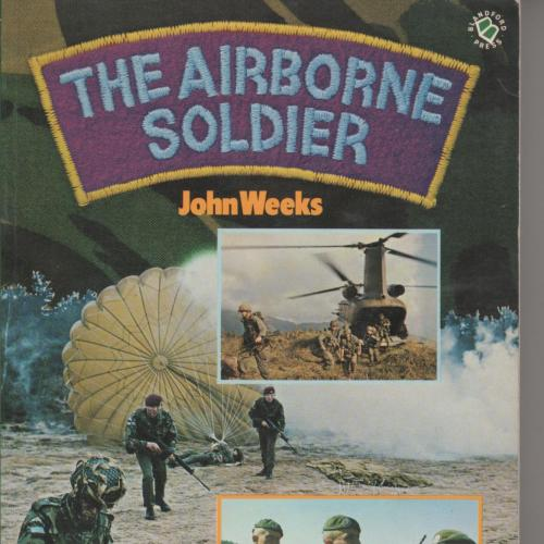 The airborne soldier. John Week.  Blanford Press. 1985.
