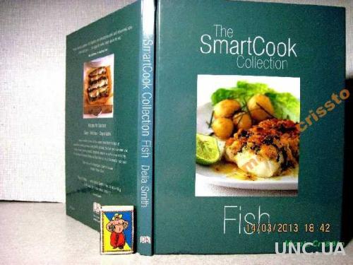 Delia Smith Рыбные блюда, Fish Smartcook Англ.яз.