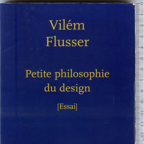 Ессе «Petite philosophie du design/Маленькая философия дизайна» Вилема Флюссера изд-ва Circé 2002г.