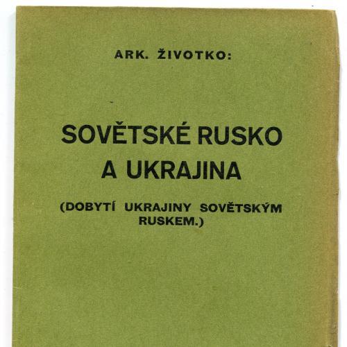 Завоювання України совєтською Росією. 1933 р. Чеською мовою.