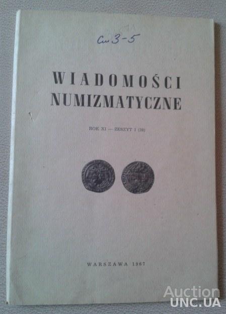 Wiadomosci Numizmatyczne Rok XI -Zeszyt 1 (39) Warszawa 1967 W.Terleski