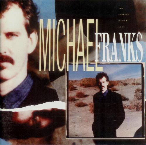 Michael Franks – The Camera Never Lies  ( USA )