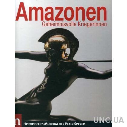 Amazonen - Geheimnisvolle Kriegerinnen