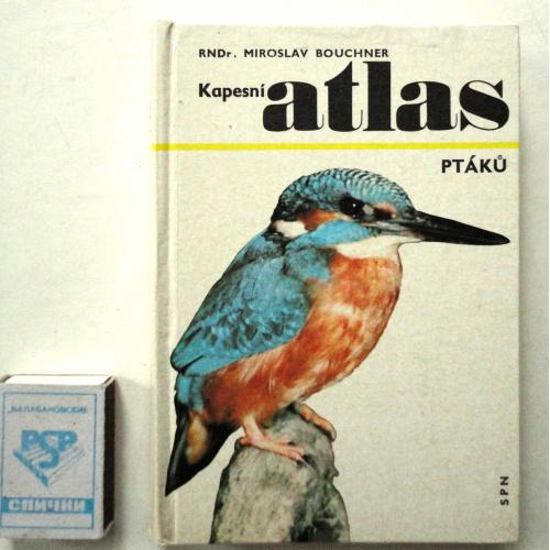 Bouchner M. Kapesni Atlas ptaku. Карманный атлас диких птиц. Praha