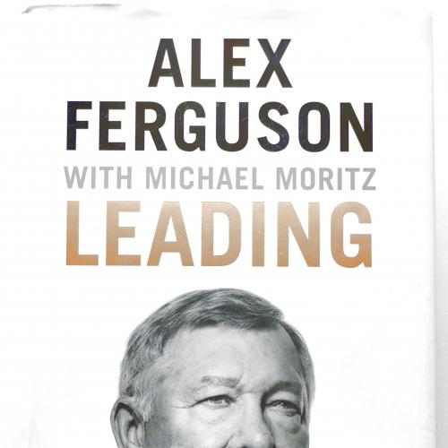 Alex Ferguson, Michael Moritz . Leading: Learning from Life and My Years at Manchester United.