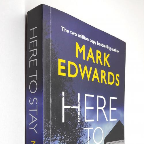 Here To Stay. Mark Edwards (Goodreads Author)