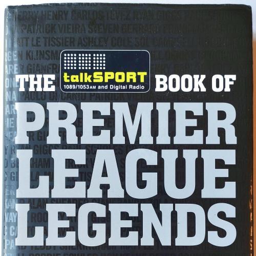 The talkSPORT Book of Premier League Legends. Bill Borrows.