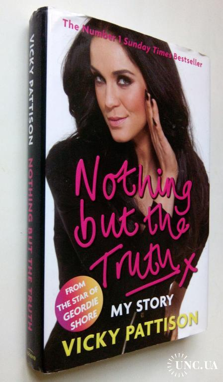 Vicky Pattison. Nothing But the Truth: My Story.