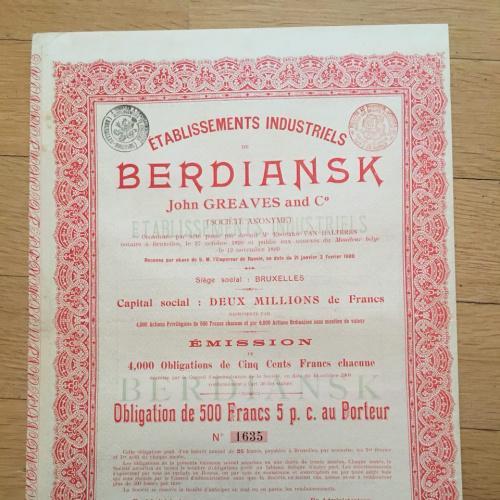 Облигация 500 франков — Промышленные предприятия Бердянска — John Greaves & Co — 1899