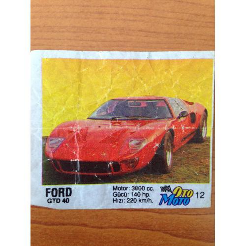 Ford GTD 40.  Вкладыш от жвачки OTO MOTO 12